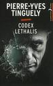 [Tinguely, Pierre-Yves]  Codex lethalis 13686410
