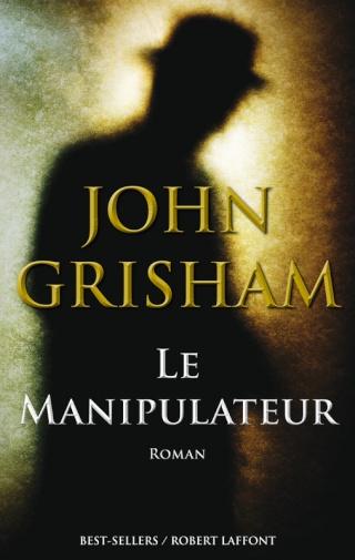 LE MANIPULATEUR de John Grisham Le_man11