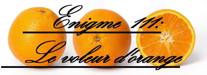 Énigme 111 : Le voleur d'oranges Enigme10
