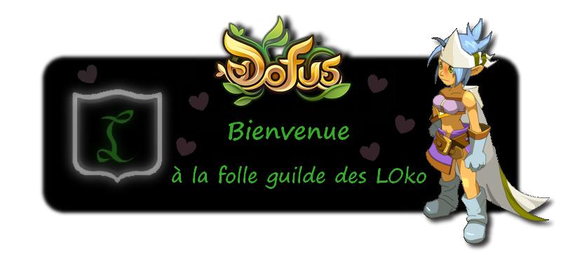 Le forum de la guilde LOko
