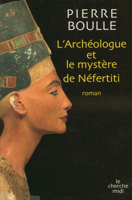 [Boulle, Pierre] L'archéologue et le mystère de Néfertiti [Antiquité Égyptienne] 97827410