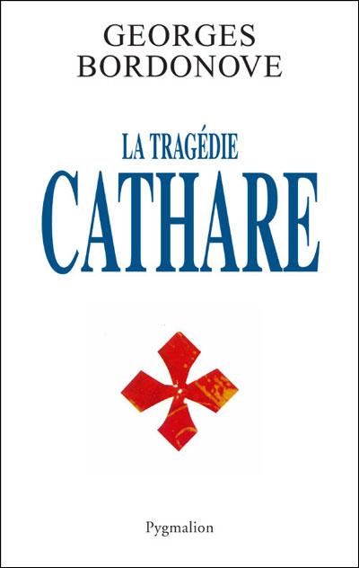 [Bordonove, Georges] La tragédie Cathare [Histoire: France médiévale XIIIè s.] 97828510