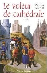 [Murice, Patrice] Le voleur de cathédrale [Moyen-âge XIIè siècle] Cathed10