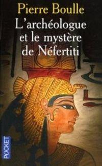 [Boulle, Pierre] L'archéologue et le mystère de Néfertiti [Antiquité Égyptienne] Nefert10