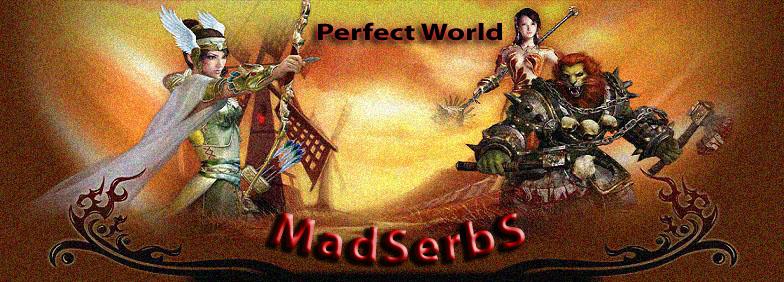 Perfect World - MadSerbs