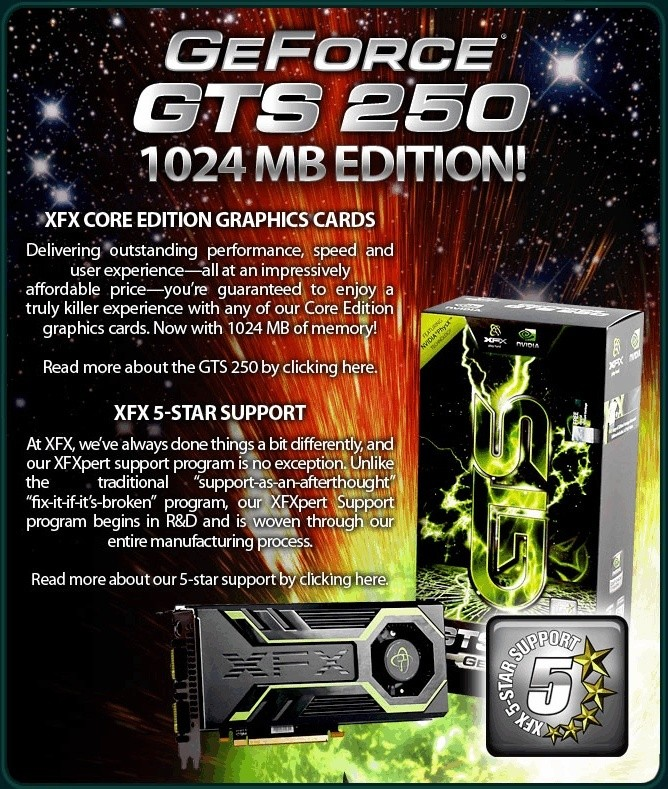 XFX News Week 10, March: XFX's Core Edition GTS 250 - Top performance in all ranges! Gts25010