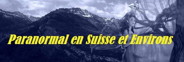 Le Paranormal en Suisse et environs