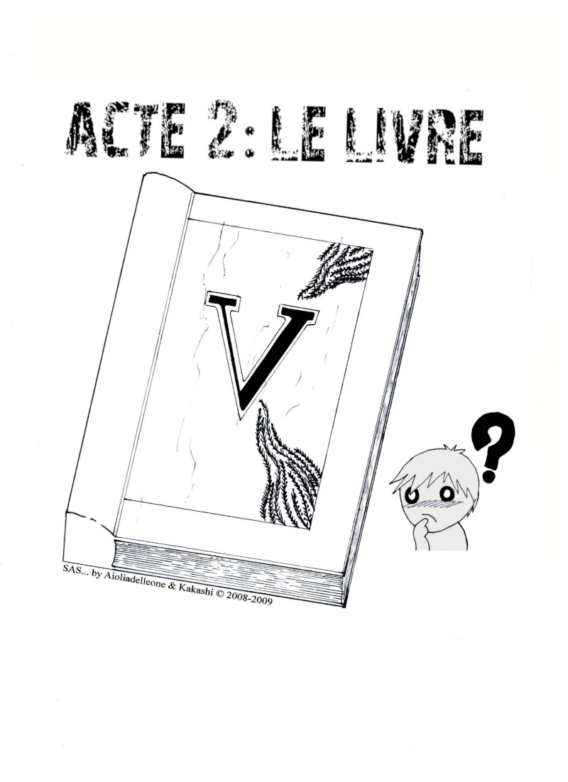 [SI J'AVAIS SU...] par Aioliadelleone & Kakashi Acte2_10