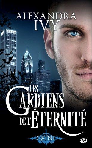 LES GARDIENS DE L'ETERNITE (Tome 09) CAINE de Alexandra Ivy Les-ga12