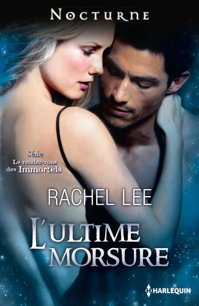 Le rendez-vous des Immortels - Tome 4 : L'ultime morsure de Rachel Lee 97822811