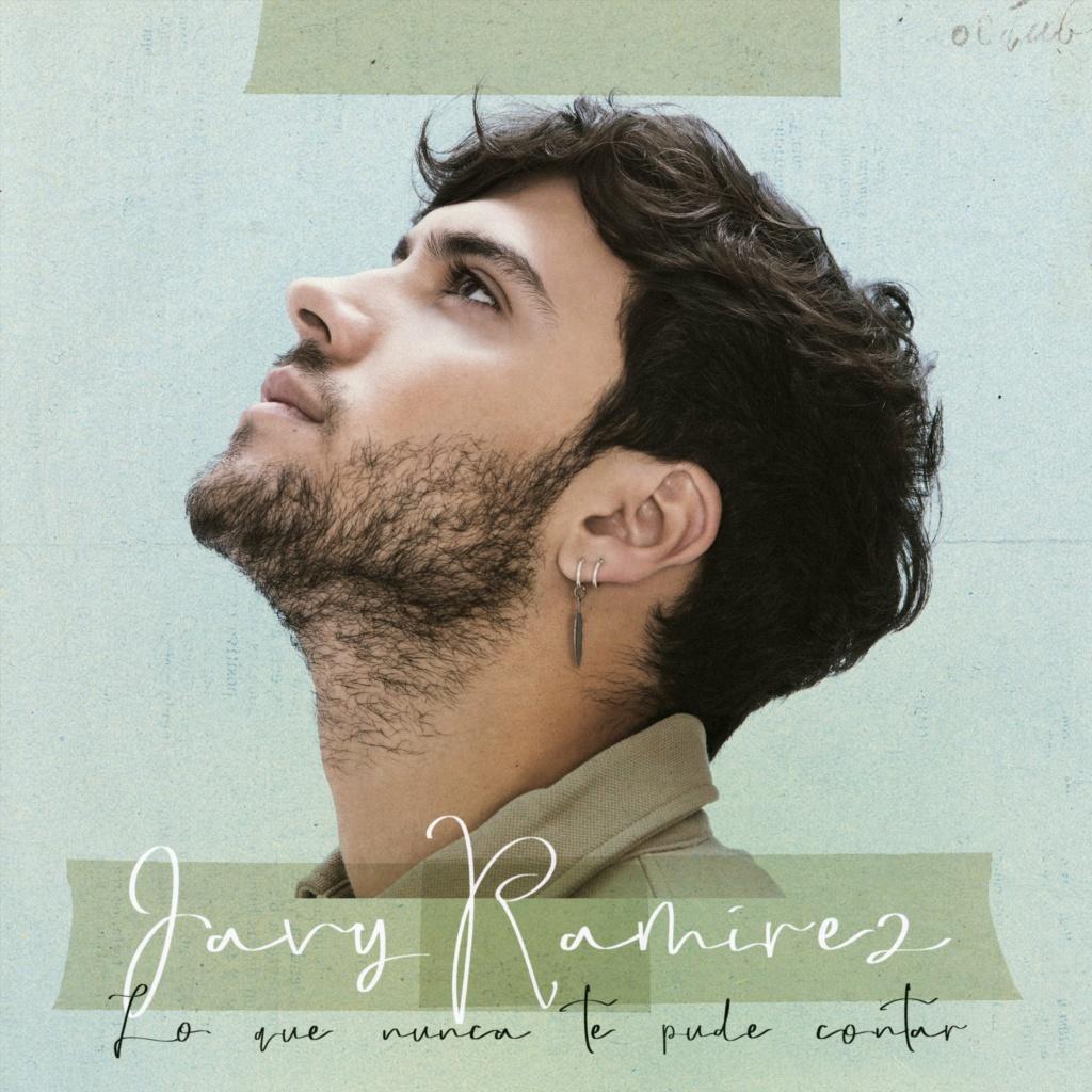 """Javy Ramírez >> álbum """"Lo que nunca te pude contar"""" 20210213"""