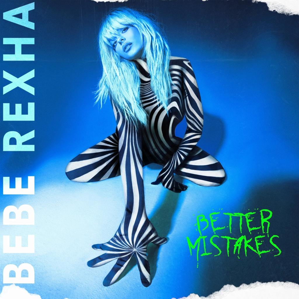 """Bebe Rexha >> álbum """"Better Mistakes""""  20210416"""