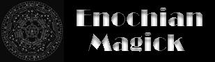 Enochian Magick