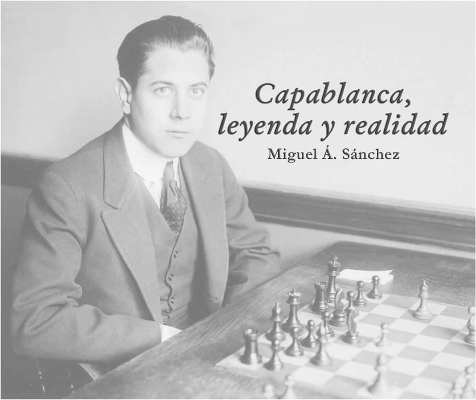 Capablanca, Leyenda y realidad - Miguel Ángel Sánchez 51699110
