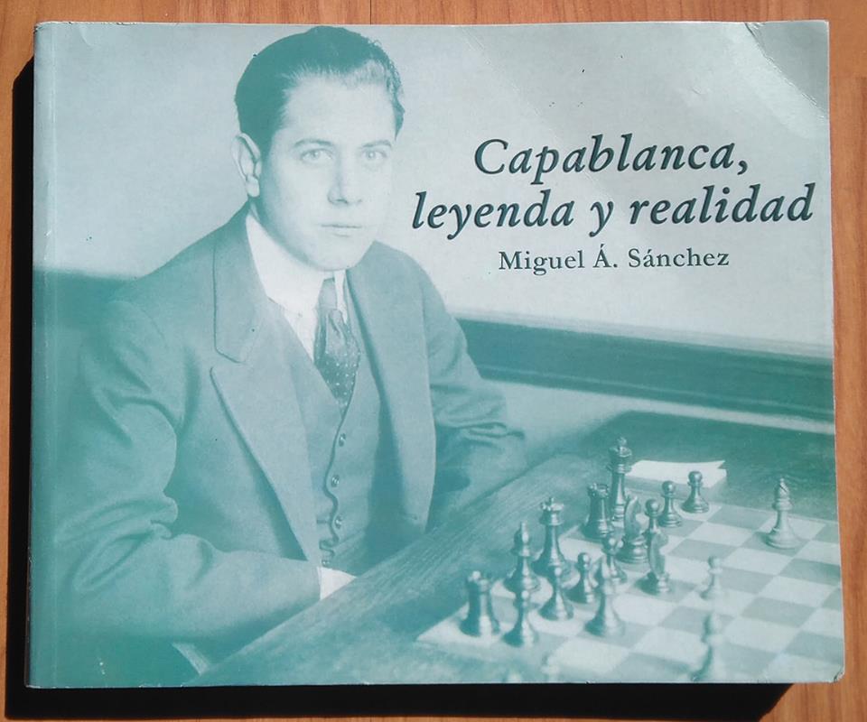 Capablanca, Leyenda y realidad - Miguel Ángel Sánchez 54256110