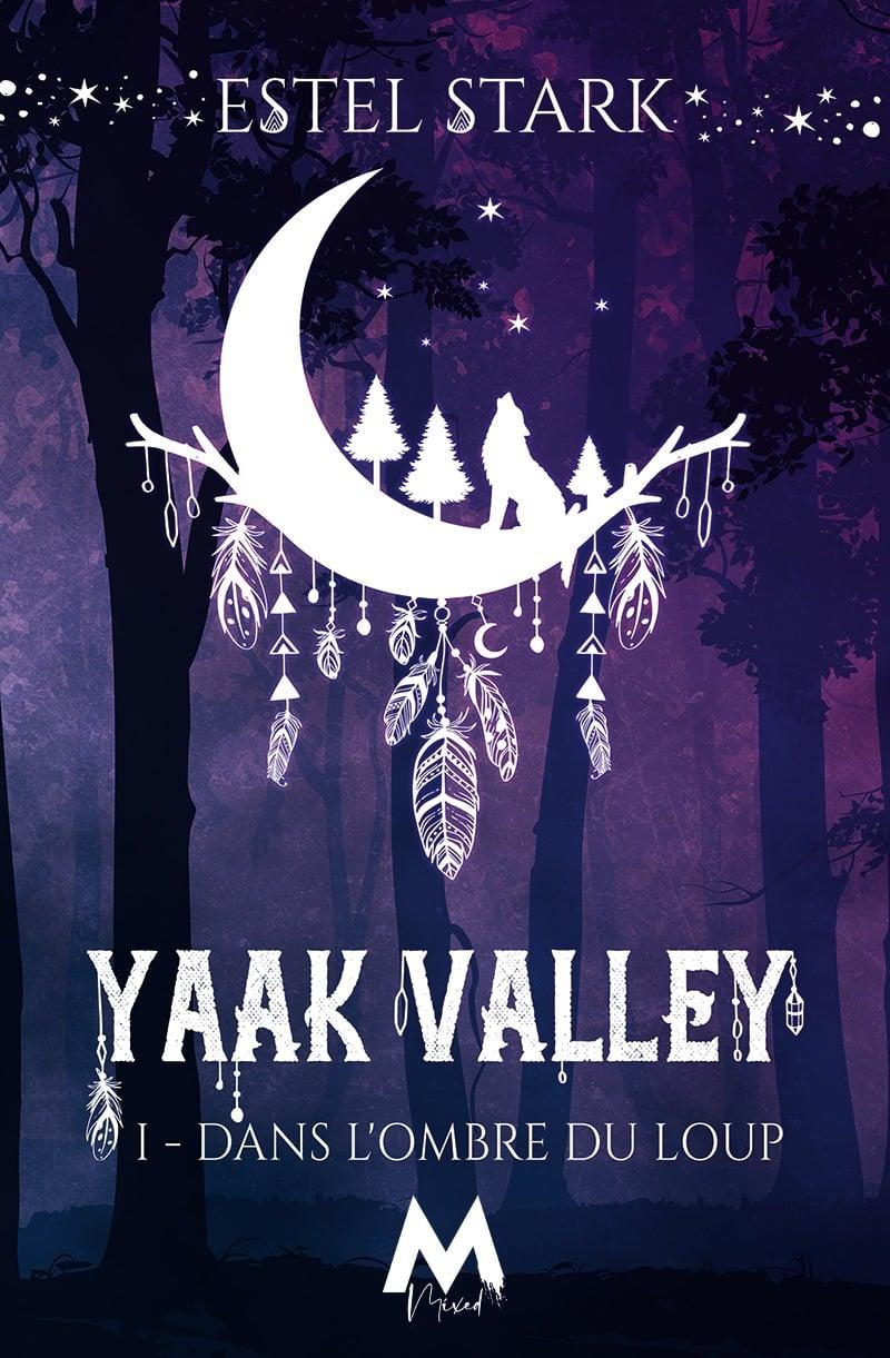 Yaak Valley - Tome 1 : Dans l'ombre du loup d'Estel Stark 18721410