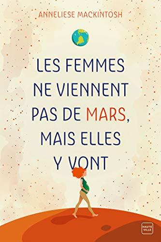 Les femmes ne viennent pas de Mars mais elles y vont d'Anneliese Mackintosh 41brzs10