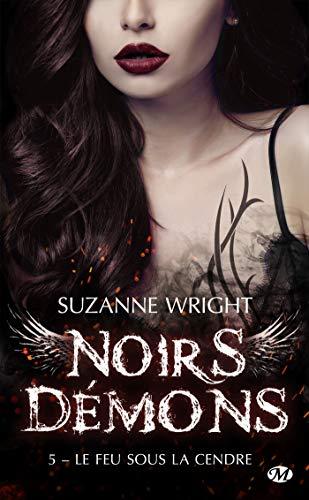 Noirs Démons - Tome 5 : Le feu sous la cendre de Suzanne Wright 41jaxn10