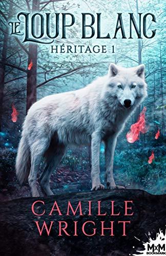 Héritage - Tome 1 : Le Loup Blanc  de Camille Wright 51i0uz10