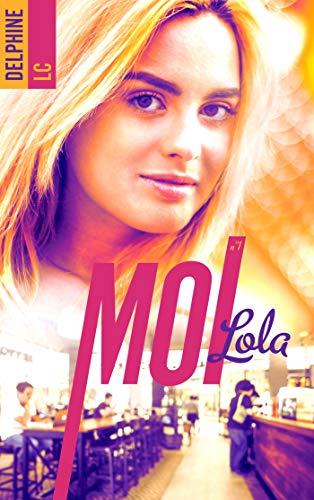 Moi, Lola - Tome 1 de Delphine LC 51jdyb10