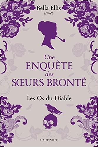 Une enquête des sœurs Brontë - Tome 2 : Les Os du Diable de Bella Ellis 51jzls10