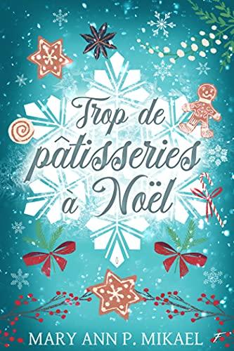 Trop de pâtisseries à Noël de Mary Ann P. Mickael 51l6go10