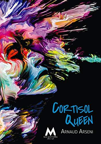 Cortisol Queen de Arnaud Arseni 51o7kk10