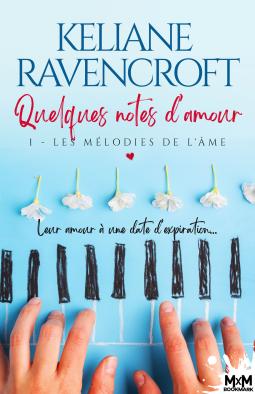Quelques notes d'amour - Tome 1 : Les Mélodies de l'âme de Keliane Ravencroft Cover111
