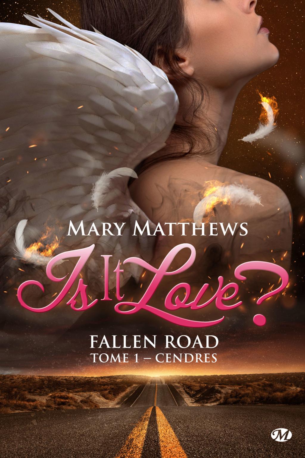 Is it love ? Fallen Road - Tome 1 : Cendres  de Mary Matthews Is-it-10