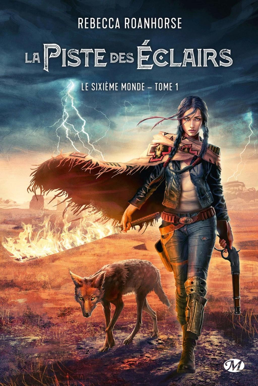 Le Sixième Monde - Tome 1 : La piste des éclairs de Rebecca Roanhorse Le-six10