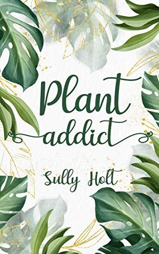 Plant Addict de Sully Holt Plant-10