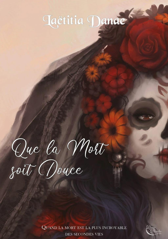 Que la Mort soit Douce - Livre I de Laëtita Danae Que-la10