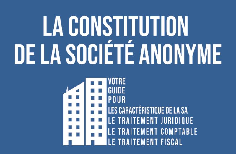 Guide pour la constitution d'une Société anonyme SA Sa10