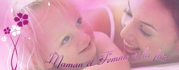Maman et Femme à la fois