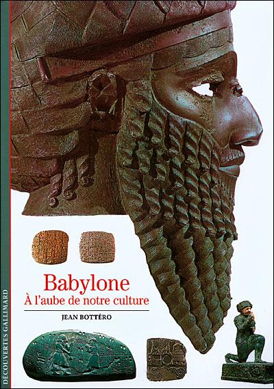 [Bottéro, Jean] Babylone à l'aube de notre culture 97820710