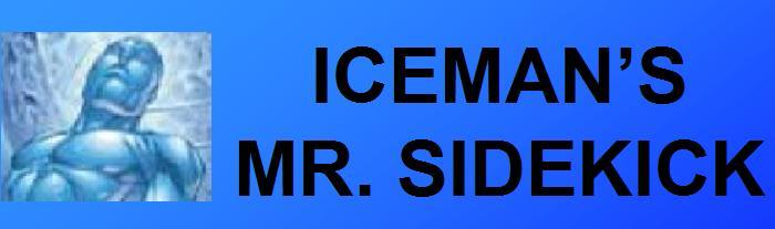 Iceman's Mr. Sidekick
