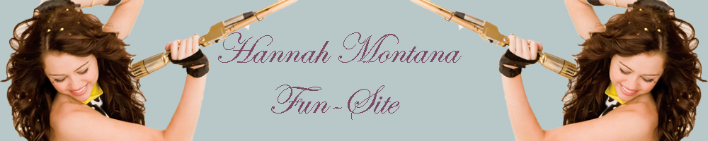 HANNAH MONTANA FAN