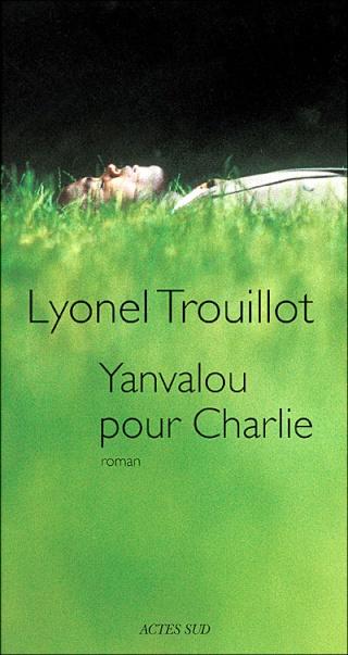 [Trouillot, Lyonel] Yanvalou pour Charlie 97827410