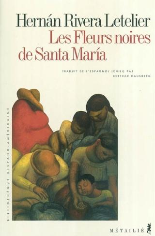 [Rivera Letelier, Hernan] Les Fleurs noires de Santa Maria 97828611
