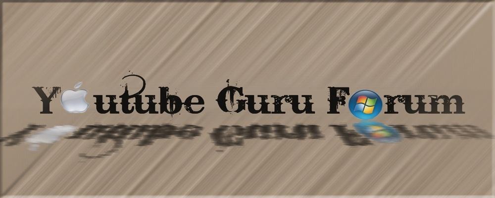 Das hier ist das Forum für alle Youtube Gurus und für dich ;-)