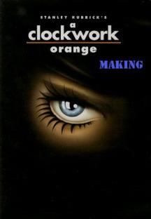 Great Bolshy Yarblockos! - Making A Clockwork Orange (2007) Cover_10