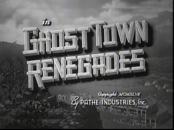 Ghost Town Renegades - 1947 - Ray Taylor Vlcsna11