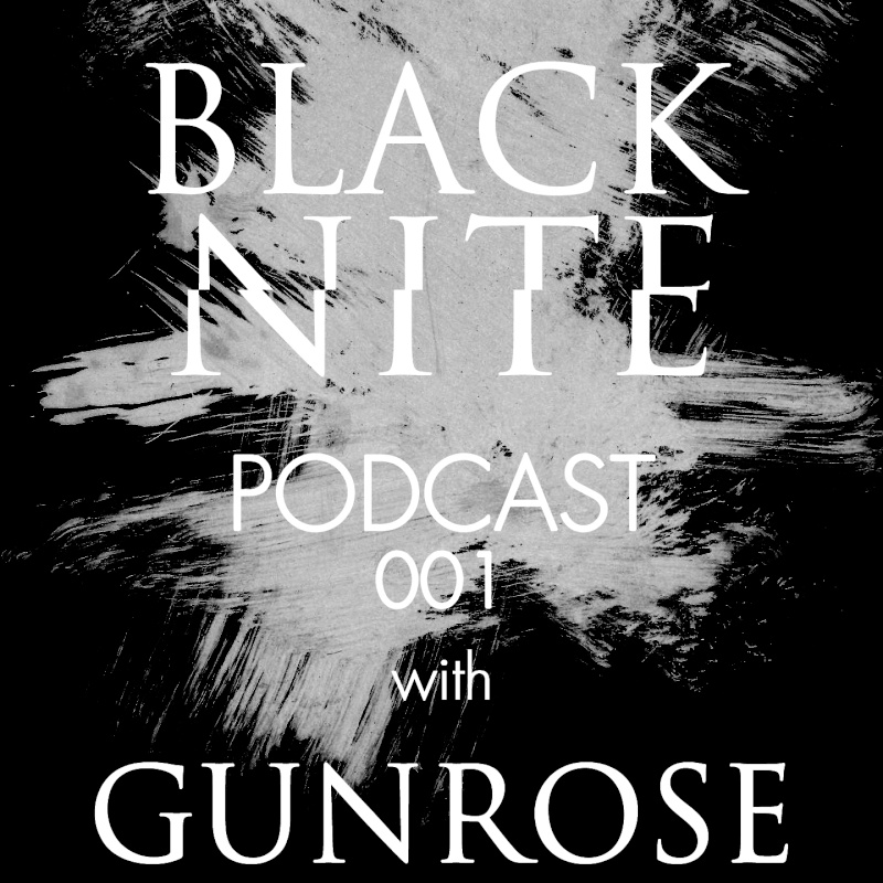 2013.05.20 - Black Nite Podcast 001 : GUNROSE Artwor21