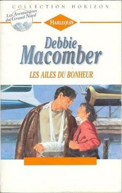 Les Aventurières du Grand Nord, tome 6 : Les ailes du bonheur - Debbie Macomber / Collection Horizon Sans_t34