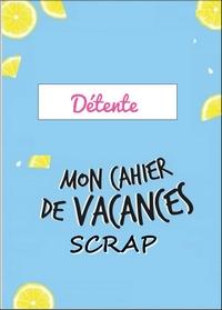 Semaine 30- Cahier de vacances - Détente par Natyf Dzoten10