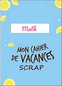 Semaine 30 - Cahier de Vacances - Mathématiques par Irène Math10
