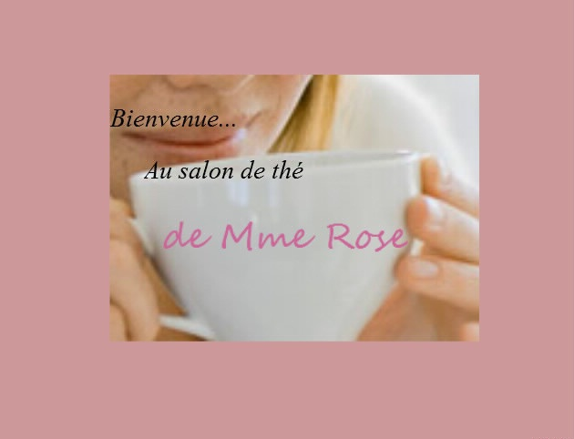 Le salon de thé de Mme Rose