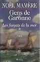 [Mamère, Noël] Gens de la Garonne - Tome 1: Les forçats de la mer 14010