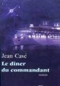 [Cavé, Jean] Le dîner du commandant 22592010