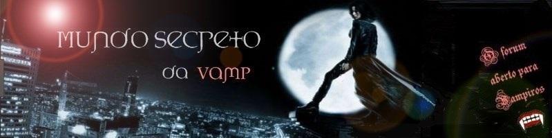 Mundo Secreto da Vamp